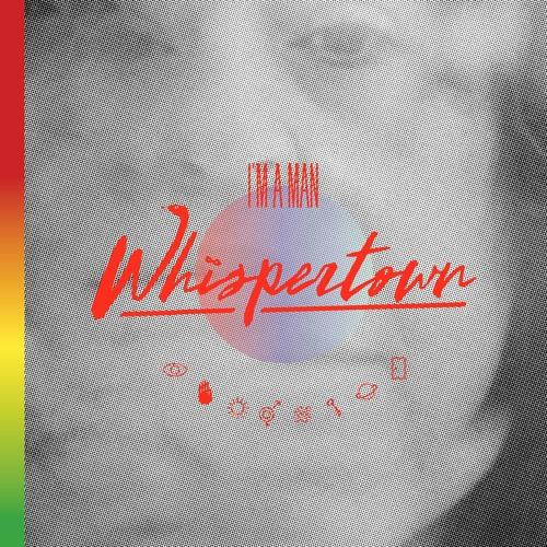 Whispertown - I'm A Man