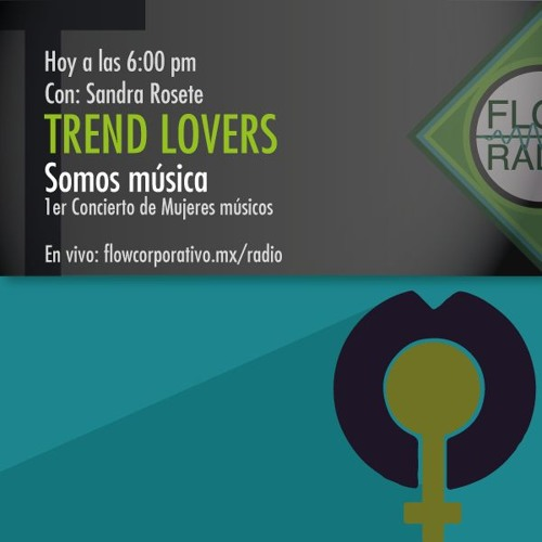 """Trend Lovers 089 - """"Somos Música"""" 1er Concierto de Mujeres músicos"""