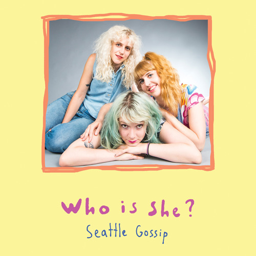 Who Is She? - Seattle Freeze