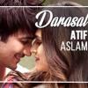 Darasal - Raabta - Atif Aslam | New Song