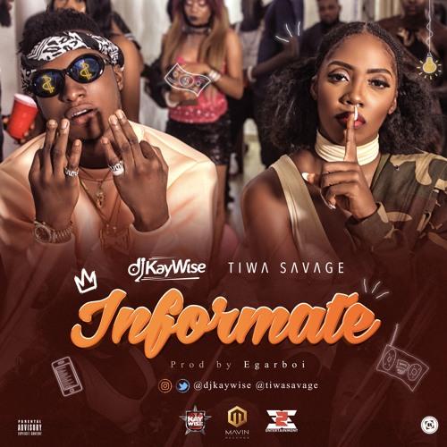 Dj Kaywise Ft Tiwa Savage - Informate