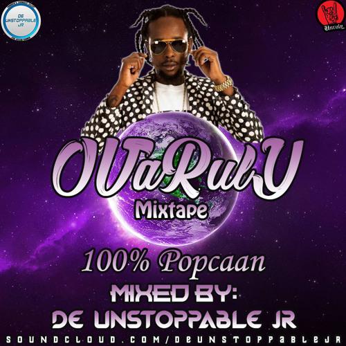 #OvaRulyMixtape 100% Popcaan - Mixed By: @DeUnstoppableJR