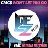 CMC$ - Won't Let You Go (Lutez feat. Natalia Natchan - REMIX)[FREE DL]