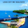 Look Off My Balcony Ft. Moe Strong (Prod by. StunnuhBeatz)