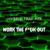 Workout💪🏼 MIX [HYBRID TRAP]
