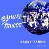 124. Daddy Yankee - Manual de trucos [#SUPERNEEY]