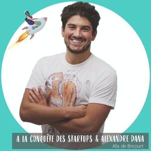 Alexandre Dana & A la conquête des Startups : L'école de demain