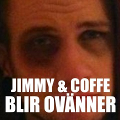 #7 - Jimmy & Coffe blir ovänner.