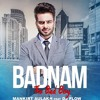 Badnam (The Bad Boy) - Mankirt Aulakh (remix)