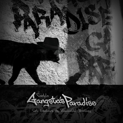 Gangsta's Paradise (Cat Dealers & Simonetti Bootleg)[FREE DOWNLOAD]
