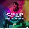 Download Avicii - Let Me Show You Love (Don't Give Up On Us) Mp3