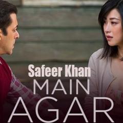 Main Agar - Tubelight - Atif Aslam - Cover By Safeer Khan