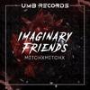 Deadmau5 - Imaginary Friends(MitchxMitchx Remix) [ FREE DOWNLOAD ]
