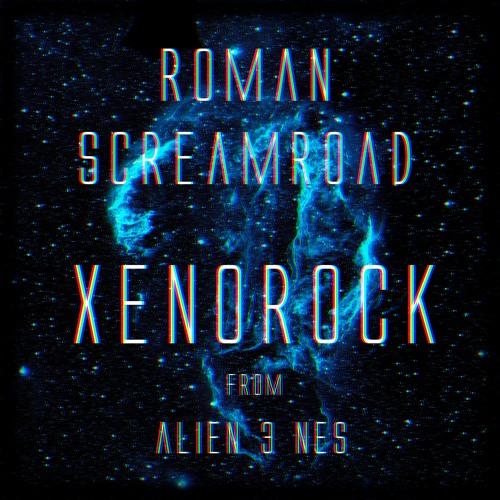 Roman Screamroad - Xenorock (Alien 3 NES)