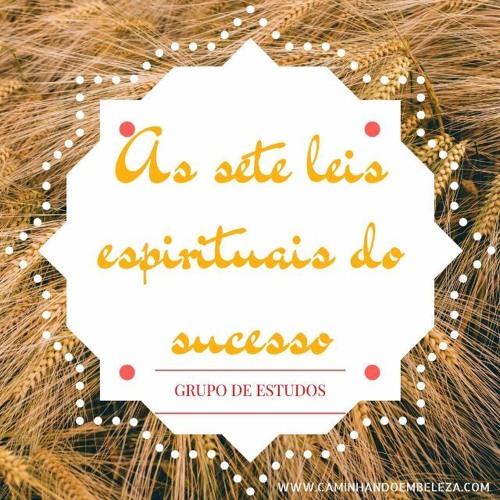 As sete leis espirituais do sucesso - Grupo de Estudo