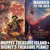1.5 Muppet Treasure Island & Disney's Treasure Planet