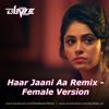 Haar jaani Aa Remix - female version (best punjabi sad song)