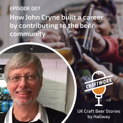 E007 - How John Cryne built a career by contributing to the beer community