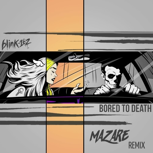 Blink 182 Bored To Death Mazare Remix By Mazare Free