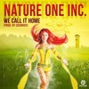 Nature One Inc. - We Call It Home (produced by Cuebrick)