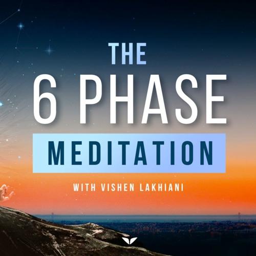 6 Phase Meditation with Vishen Lakhiani - Serotonin Sunrise
