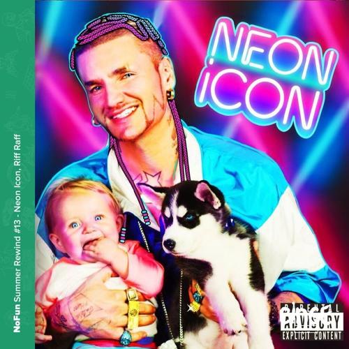 Summer Rewind #13 - Neon Icon de Riff Raff
