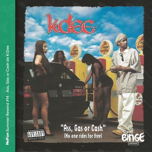 Summer Rewind #14 - Ass, Gas or Cash de K-Dee