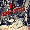#Dj Set OLD SCHOOL SUMMER VIBE VOL.1 BY SAMY STYLE