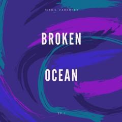 NIKHIL -  Broken Ocean(OFFICIAL TRACK)