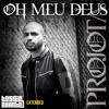 Projota - Oh Meu Deus (Tássio Duarte Extended Mix)