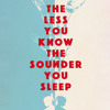 The Less You Know The Sounder You Sleep, By Juliet Butler, Read by Juliet Butler