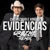 Chitãozinho E Xororó - Evidências (QroZne Remix) [135 BPM]
