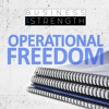 Creating Operational Freedom - Business Of Strength