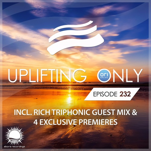 Uplifting Only 232 (incl. Rich Triphonic Guestmix) (July 20, 2017)