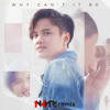 Why Can't It Be (N4VR! Remix) - Kaye Cal