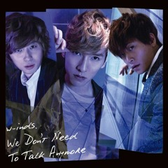 w-inds. - We Don't Need To Talk Anymore (artpaix Remix)
