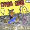 Dyno Gee - It Ain't Easy Being Evil - 11 Father Forgive Us The Sins Of Our Youth