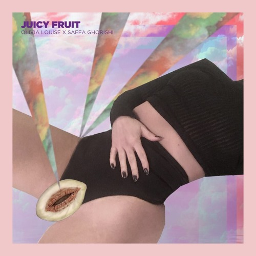 JUICY FRUIT - Olivia Louise X Saffa Ghorishi