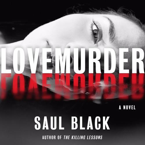 LoveMurder by Saul Black, audiobook excerpt
