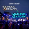 Henrique e Juliano + Matheus e Kauan  [Free Download]   Podcast #004