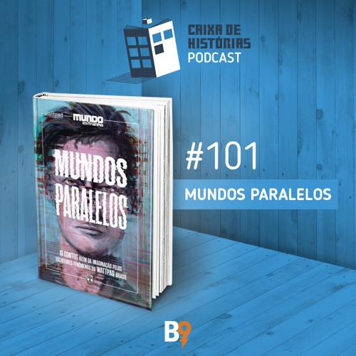 Caixa de Histórias 101 - Mundos Paralelos