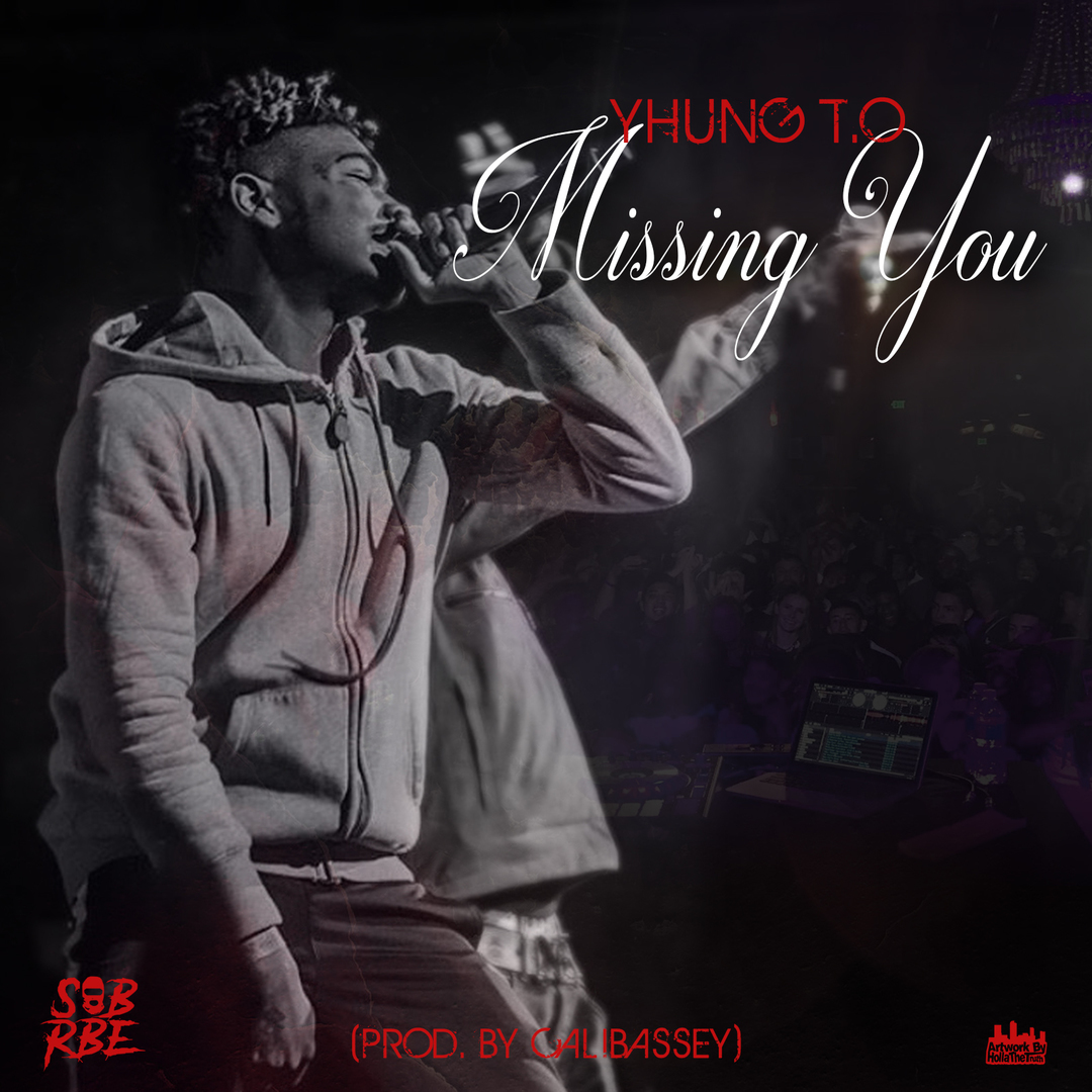 SOB x RBE (Yhung T.O) - Missing You (Prod. CaliBassey) [Thizzler.com Exclusive]