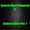 Selecta Black Diamond Jr. - Cultural Affair Vol. 1