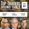 11 - Top Traders Round Table - Adam | Harding | Lueck