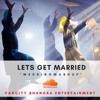 Let's Get Married - Punjabi Wedding Songs