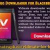 Vidmate Video Downloader For Blackberry Mobiles