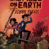 The Last Kids on Earth and the Zombie Parade by Max Brallier, read by Robbie Daymond