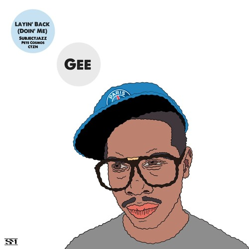Gee & Subjectjazz - Layin' Back (Doin' Me)