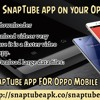 Download SnapTube App On Your Oppo Mobile