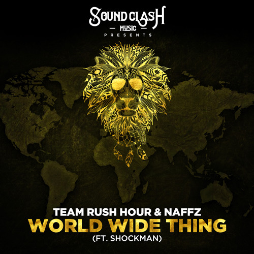 Team Rush Hour & Naffz - World Wide Thing ft. Shockman